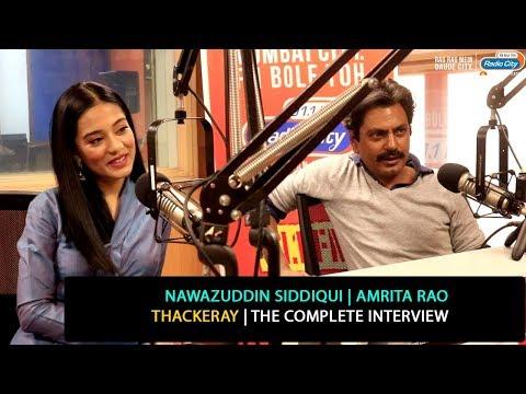 Nawazuddin Siddiqui and Amrita Rao | Thackeray | The Complete Interview