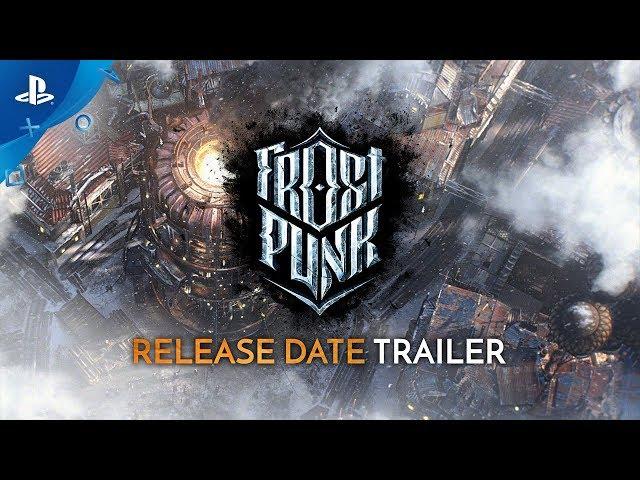 Frostpunk - Release Date Trailer | PS4