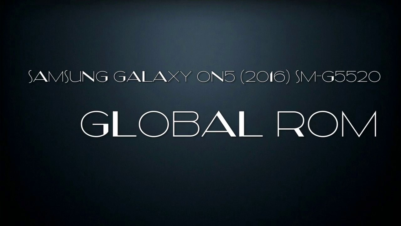 sm g5520 2016 سامسونگ Global ROM for Samsung Galaxy On5 (2016) SM-G5520 - YouTube