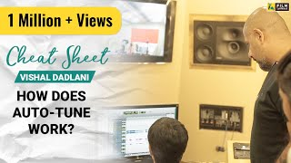 How Does Auto-Tune Work? | Vishal Dadlani | Cheat Sheet