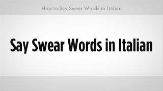 How to Swear in Italian | Italian Lessons