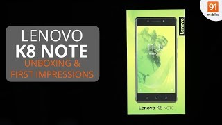 Lenovo K8 Note: Unboxing & First Look | Hands on | Price