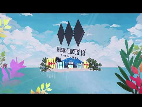 MUSIC CIRCUS OSAKA 2018 LOOP VIDEO