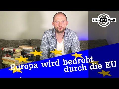 Europa wird bedroht durch die EU - Antwort auf REZO - Zerstörung der Grünen, Linken, SPD und CDU