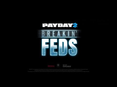 Payday 2 breakin' Feds DEATH SENTENCE ONE DOWN in 6min
