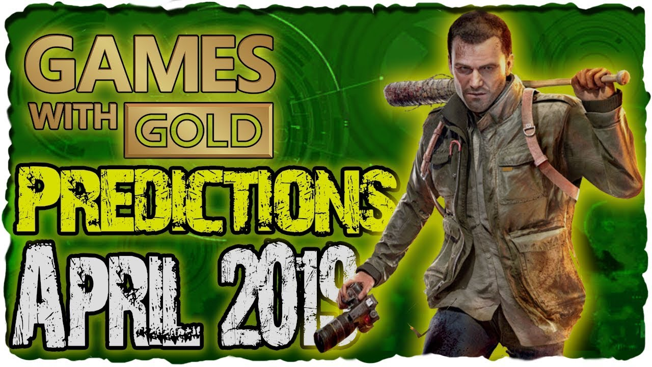 Xbox Games With Gold April 2019 Predictions Xbox Live