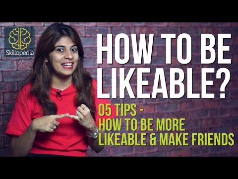 5 tips - How to be likeable & make more friends (Personality Development video by Skillopedia)