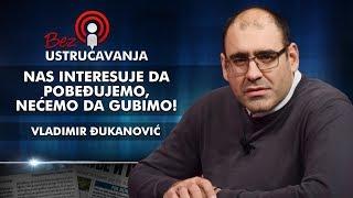 Vladimir Đukanović - Nas interesuje da pobeđujemo, nećemo da gubimo!
