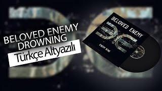 Beloved Enemy - Drowning (Türkçe Çeviri)