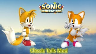 Sonic Generations Mod Part 197_ Classic Tails Mod (1080p60fps)