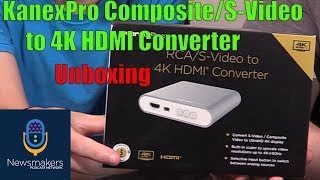 KanexPro Composite/S-Video to 4K HDMI Converter Unboxing - Newsmakers Studio