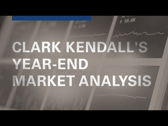 Clark Kendall's Year-End Market Update