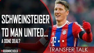 Schweinsteiger To #mufc A Done Deal? | #transfertalk | Manchester United