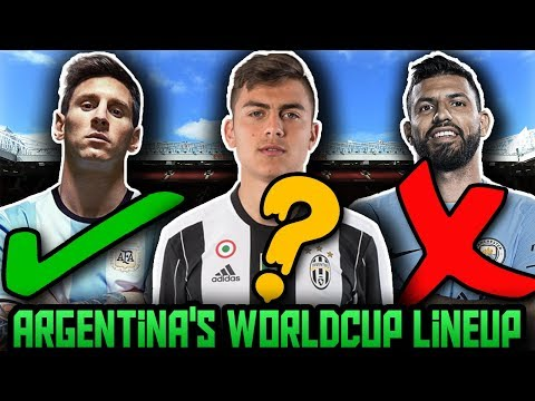 ARGENTINA'S World Cup Predicted Lineup & Squad | How Will Argentina Lineup At FIFA World Cup 2018