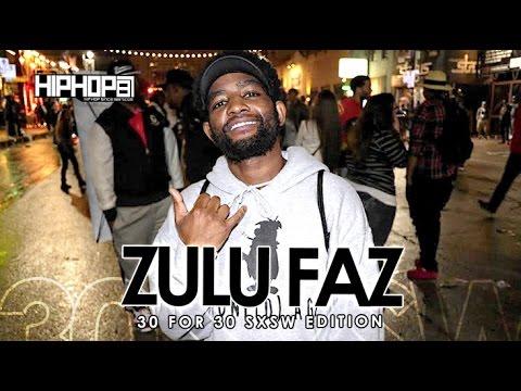 Zulu Faz - 30 For 30 Freestyle (2015 SXSW Edition)