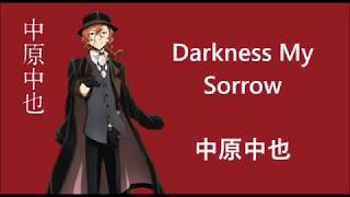 Chuuya Character Song - Darkness my Sorrow - Japanese, Romaji, and English Lyrics
