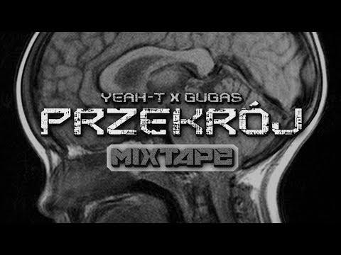 YEAH - T x GUGAS - PRZEKRÓJ Mixtape