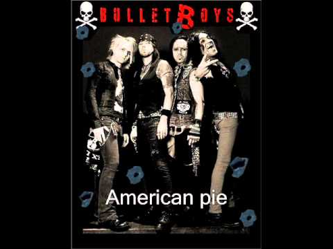 BULLETBOYS - American pie (Don McLean cover)