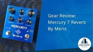 Gear Review: Meris Mercury 7 (Reverb Pedal)
