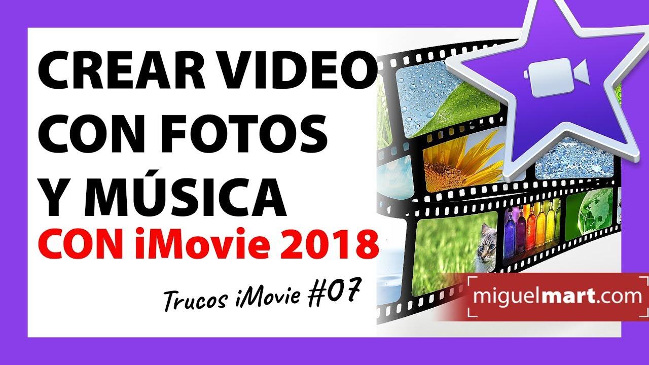 Cómo crear un video con fotos y música en iMovie Español 2018 - YouTube