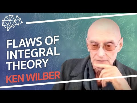 The Flaws of Integral Theory - Ken Wilber