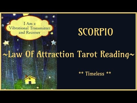 Scorpio *Law of Attraction* Tarot Reading - Timeless