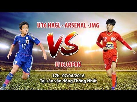 [TRỰC TIẾP]: U.16 HAGL - U.16 Nhật Bản