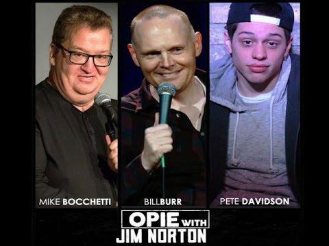 Opie & Jim Norton - Mike Bocchetti, Pete Davidson, Bill Burr (08-11-2015)