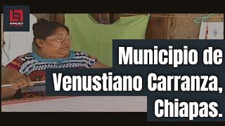 Documental: Municipio de Venustiano Carranza, Chiapas, México