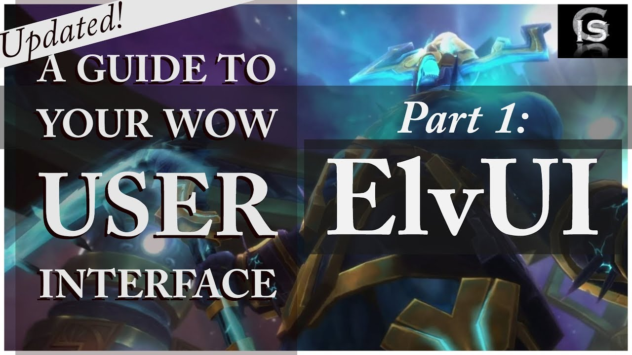 How to Improve Your User Interface - Part 1 of 2 // ElvUI