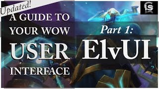 How to Improve Your User Interface - Part 1 of 2 // ElvUI Guide