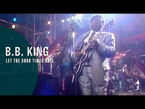 "BB King - Let The Good Times Roll (From ""Legends Of Rock 'n' Roll"" DVD)"