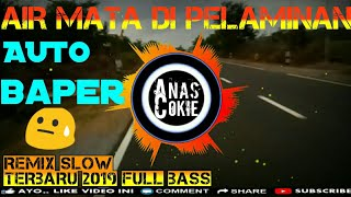 Download Lagu DJ AIR MATA DI PELAMINAN ROLLAS BAND REMIX TERBARU FULL BASS 2019 mp3
