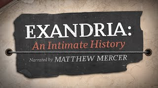 Exandria: An Intimate History | Narrated by Matthew Mercer