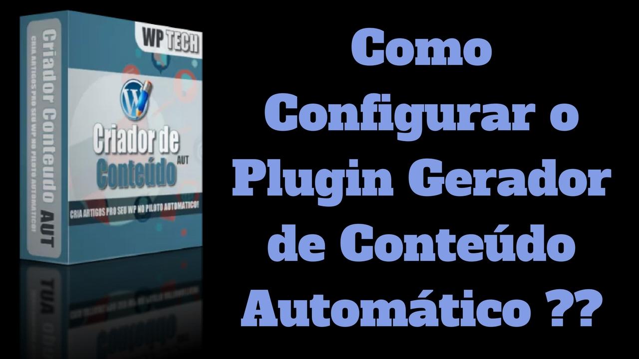 Download Como Configurar o Plugin Gerador de Conteúdo Automático #geradordeconteúdo