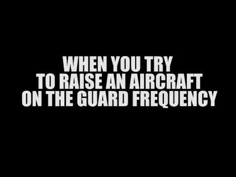 When You Try To Raise An Aircraft on The Guard Frequency