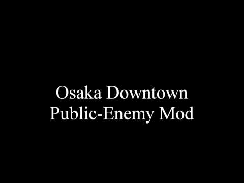 Osaka Downtown Public Enemy Mod