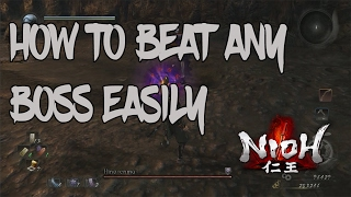Nioh - How To Beat Any Boss SUPER Easy