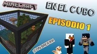 MINECRAFT: EN EL CUBO EP.1 CON BREIFR9 | EMPEZAMOS CON BUEN PIE