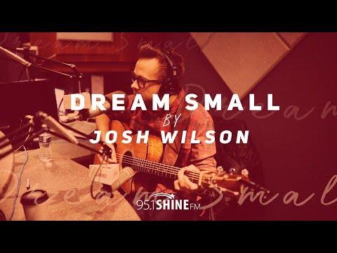 Josh Wilson + Dream Small | Live at 95.1 SHINE-FM