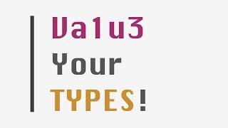 Value Your Types!