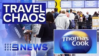 Travel firm Thomas Cook collapses leaving 150,000 stranded on holiday | Nine News Australia