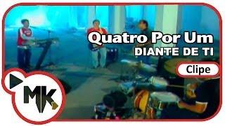 Quatro Por Um - Diante de Ti (Clipe Oficial MK Music) thumbnail