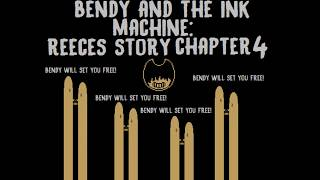 Bendy and the ink machine: Reeces story chapter 4