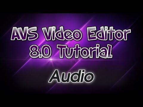 AVS Video Editor 8.0 Tutorial! Pt. 5: Audio Editing