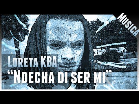 "Loreta KBA - ""Ndecha di ser mi"" ( no iTunes & Spotify )"