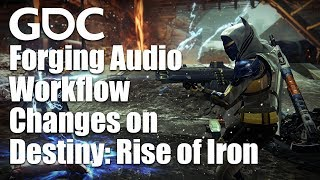 Forging Audio Workflow Changes on Destiny: Rise of Iron