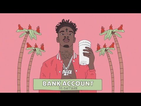 21 Savage - Bank Account (Lyrics)