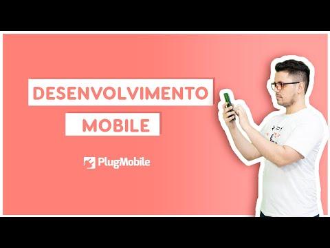 O que é Desenvolvimento Mobile?   PlugMobile