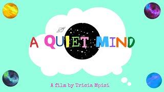 A QUIET MIND  | A quarantine short film | by Tricia Mpisi